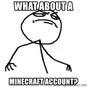 Like A Boss - What about a  minecraft account?