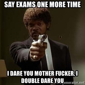 Jules Pulp Fiction - SAy exams one more time I dare you mother fucker, I double dare you