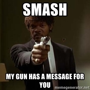 Jules Pulp Fiction - smash my gun has a message for you