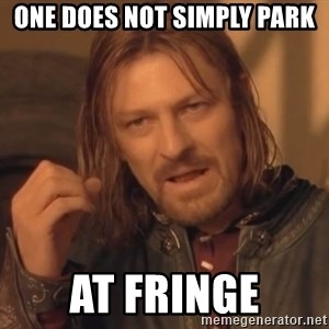 Aragorn - one does not simply park at fringe