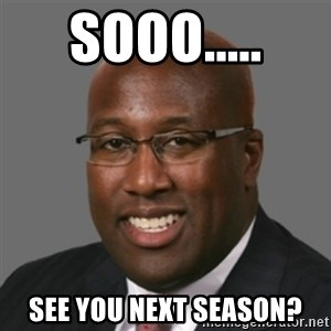 mikebrown1 - sooo..... see you next season?
