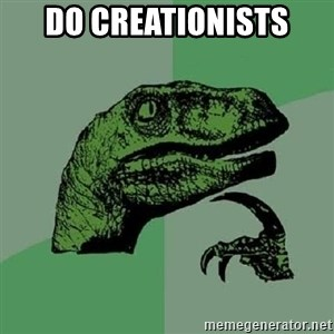 Philosoraptor - Do creationists