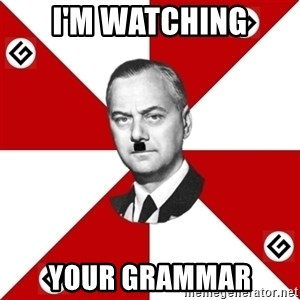TheGrammarNazi - I'm watching your grammar