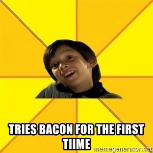 es bakans - tries bacon for the first tiime