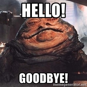 Jabba The Hut - HELLO! GOODBYE!