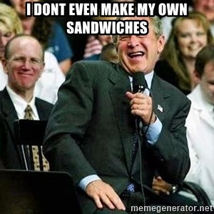 Laughing Bush - i dont even make my own SANDWICHES