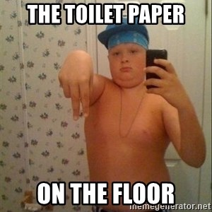 Swagmaster - The toilet paper on the floor