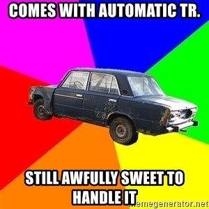 AdviceCar - comes with automatic tr. still awfully sweet to handle it
