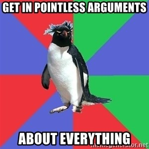 Comic Book Addict Penguin - Get in pointless arguments About everything