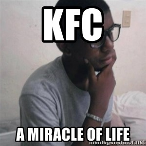 Thinking Nigga - KFC A MIRACLE OF LIFE