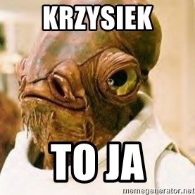 Its A Trap - krzysiek to ja