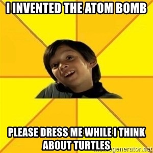 es bakans - i invented the atom bomb please dress me while i think about turtles