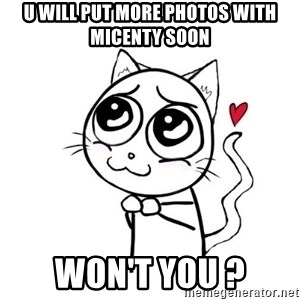 cuty_cat - U will put more photos with micenty soon won't you ?