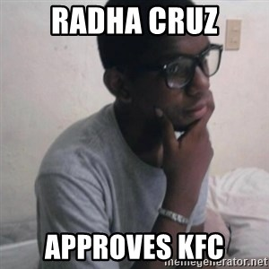 Thinking Nigga - radha cruz approves kfc