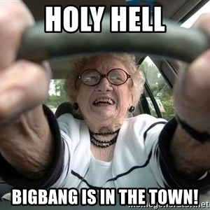 Typical Driver - holy hell bigbang is in the town!