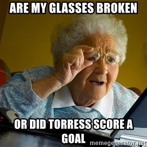 Internet Grandma Surprise - are my glasses broken  or did torress score a goal
