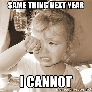 Distressed Toddler - SAME thing next year i cannot