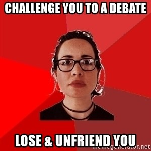 Liberal Douche Garofalo - challenge you to a debate lose & unfriend you