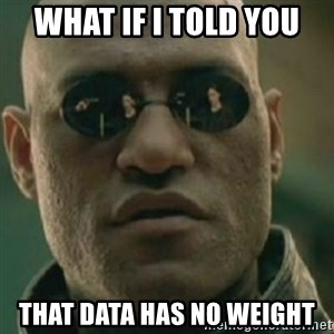 Nikko Morpheus - what If i told you that data has no weight
