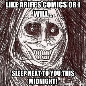 Horrifying Ghost - Like ariff's comics or i will... sleep next to you this midnight!