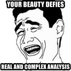 Yao Ming Meme - Your beauty Defies Real and complex analysis