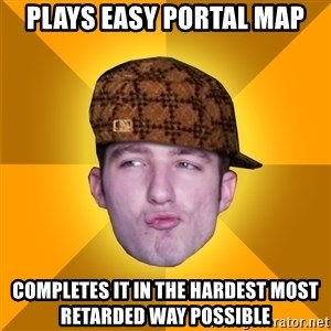 Scumbag Kootra Newest - Plays easy Portal map completes it in the hardest most retarded way possible
