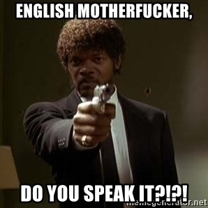 Jules Pulp Fiction - ENGLISH MOTHERFUCKER, DO YOU SPEAK IT?!?!