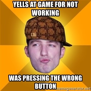 Scumbag Kootra Newest - yells at game for not working was pressing the wrong button