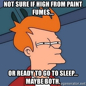 Futurama Fry - Not sure if high from paint fumes... or ready to go to sleep... maybe both.