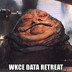 Jabba The Hut - WKCE DATA retreat