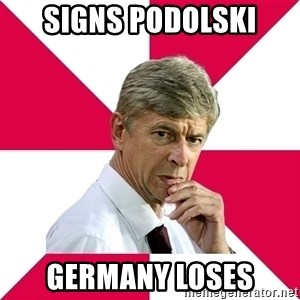 wengerrrrr - SIGNS PODOLSKI GERMANY LOSES