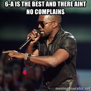 Kanye - 6-A IS THE BEST AND THERE AINT NO COMPLAINS