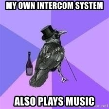 Heincrow - My own intercom system also plays music