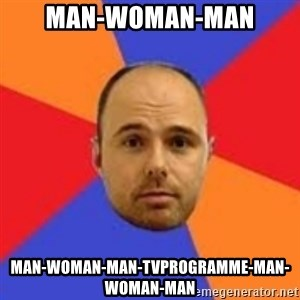 Karl Pilkington - Man-Woman-Man Man-Woman-man-tvprogramme-man-woman-man