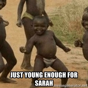 Little Black Kid - JUST YOUNG ENOUGH FOR SARAH