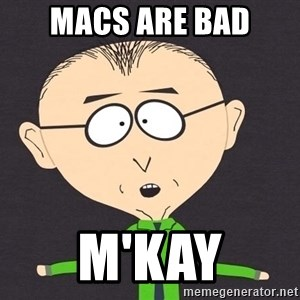 mr mackey - Macs are bad m'kay