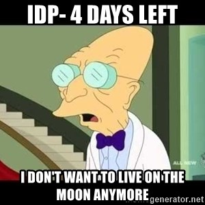 I dont want to live on this planet - IDp- 4 days Left I don't want to live on the moon anymore