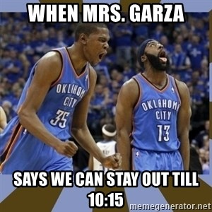 Durant & James Harden - when mrs. garza says we can stay out till 10:15