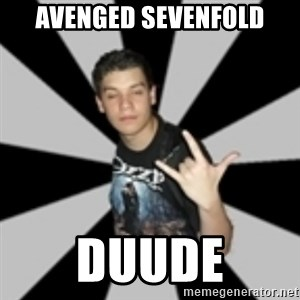 metal poser - AVENGED SEVENFOLD DUUDE