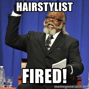 Jimmy Mac - hairstylist fired!