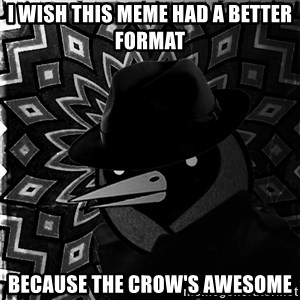 Omsk Crow Noir - i wish this meme had a better format because the crow's awesome