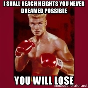 IVAN DRAGO - I shall reach heights you never dreamed possible you will lose