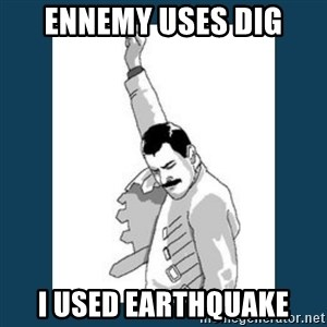 Freddy Mercury - Ennemy uses dig I used earthquake