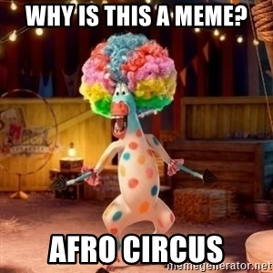 Afro Circus Polkadot - Why is this a meme? Afro Circus