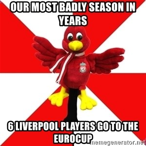 Liverpool Problems - our most badly season in years 6 liverpool players go to the eurocup