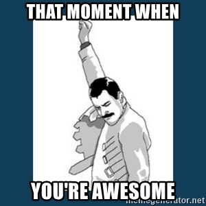 Freddy Mercury - that moment when you're awesome