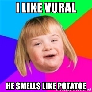 I can count to potato - I like vural he smells like potatoe