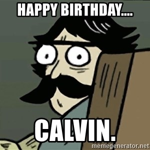 StareDad - happy birthday.... calvin.