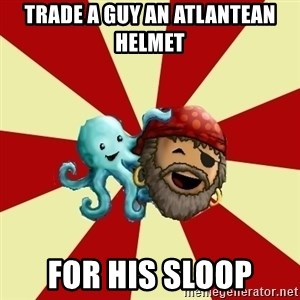 Puzzle Pirate - trade a guy an atlantean helmet for his sloop