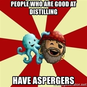 Puzzle Pirate - people who are good at distilling have aspergers